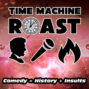Time Machine Roast
